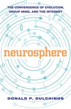 Neurosphere: The Convergence of Evolution, the Internet, and Group Mind